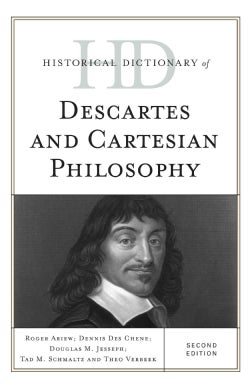 Historical Dictionary of Descartes and Cartesian Philosophy (Hardcover)