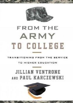 From the Army to College: Transitioning from the Service to Higher Education (Hardcover)