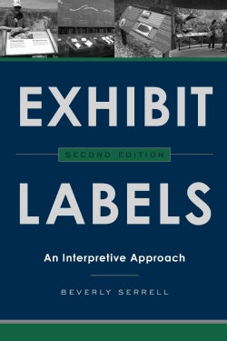 Exhibit Labels: An Interpretive Approach (Hardcover)