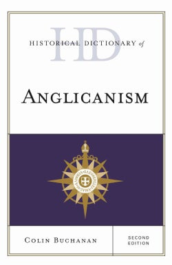Historical Dictionary of Anglicanism (Hardcover)