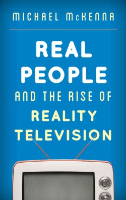 Real People and the Rise of Reality Television (Hardcover)