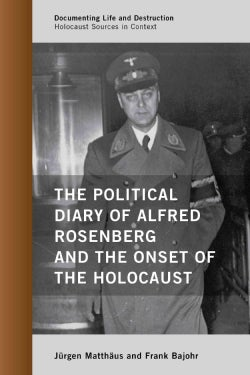 The Political Diary of Alfred Rosenberg and the Onset of the Holocaust (Hardcover)