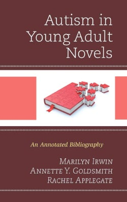 Autism in Young Adult Novels: An Annotated Bibliography (Hardcover)