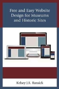 Free and Easy Website Design for Museums and Historic Sites (Hardcover)