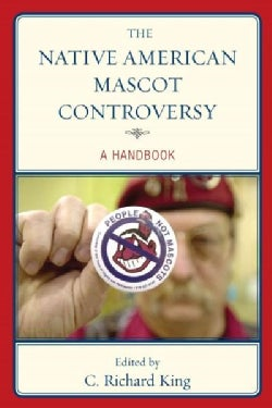 The Native American Mascot Controversy: A Handbook (Paperback)