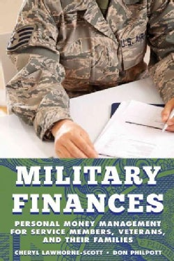 Military Finances: Personal Money Management for Service Members, Veterans, and Their Families (Paperback)