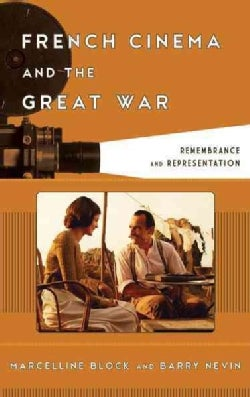 French Cinema and the Great War: Remembrance and Representation (Hardcover)