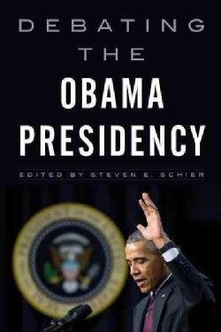 Debating the Obama Presidency (Hardcover)