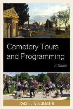 Cemetery Tours and Programming: A Guide (Hardcover)