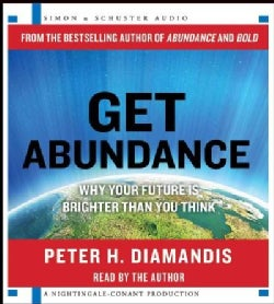 Get Abundance: Why Your Future Is Brighter Than You Think (CD-Audio)