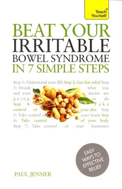 Beat Your Irritable Bowel Syndrome in Seven Simple Steps (Paperback)