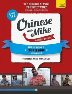 Teach Yourself Chinese With Mike: Addictive Learning, Seasons 1 & 2
