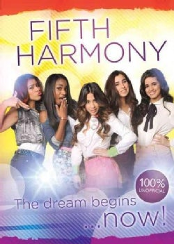 Fifth Harmony: The Dream Begins . . . Now! (Hardcover)