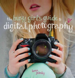 The Busy Girl's Guide to Digital Photography (Paperback)