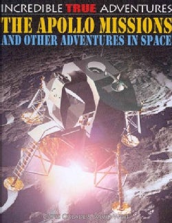The Apollo Missions and Other Adventures in Space (Hardcover)