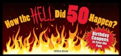 How the Hell Did 50 Happen?: Birthday Coupons to Ease the Pain (Paperback)