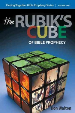 Piecing Together Bible Prophecy: The Rubik's Cube of Bible Prophecy (Paperback)
