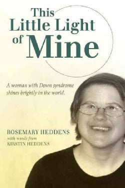 This Little Light of Mine: A Woman With Down Syndrome Shines Brightly in the World. (Paperback)