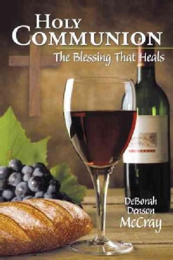 Holy Communion: The Blessing That Heals (Paperback)