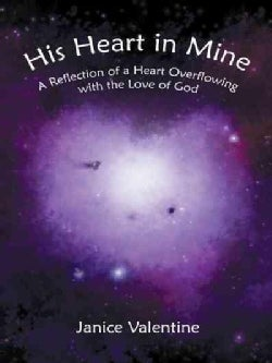 His Heart in Mine: A Reflection of a Heart Overflowing With the Love of God (Hardcover)