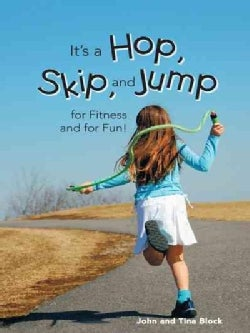 It's a Hop, Skip, and Jump for Fitness and for Fun! (Hardcover)