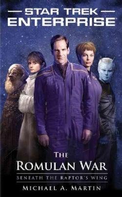 Star Trek: Enterprise: The Romulan War: Beneath the Raptor's Wing (Paperback)