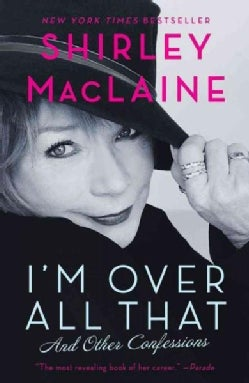 I'm Over All That: And Other Confessions (Paperback)