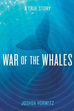 War of the Whales: A True Story (Hardcover)