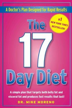 The 17 Day Diet: A Doctor's Plan Designed for Rapid Results (Hardcover)