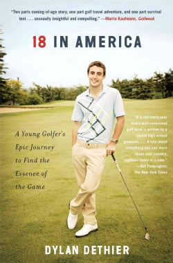 18 in America: A Young Golfer's Epic Journey to Find the Essence of the Game (Paperback)