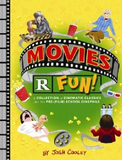 Movies R Fun!: A Collection of Cinematic Classics for the Pre-(Film) School Cinephile (Hardcover)