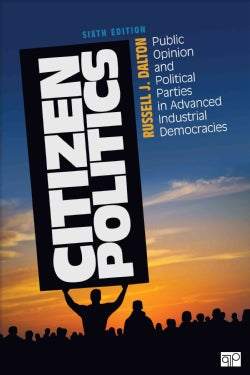 Citizen Politics: Public Opinion and Political Parties in Advanced Industrial Democracies (Paperback)