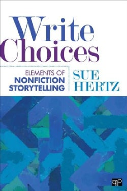 Write Choices: The Elements of Nonfiction Storytelling (Paperback)