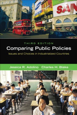 Comparing Public Policies: Issues and Choices in Industrialized Countries (Paperback)