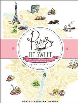 Paris, My Sweet: A Year in the City of Light (And Dark Chocolate) (CD-Audio)