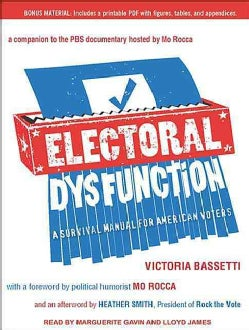 Electoral Dysfunction: A Survival Manual for American Voters: Includes PDF (CD-Audio)