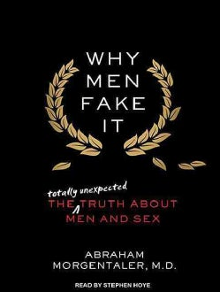 Why Men Fake It: The Totally Unexpected Truth About Men and Sex (CD-Audio)