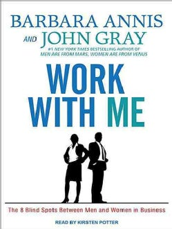 Work With Me: The 8 Blind Spots Between Men and Women in Business (CD-Audio)