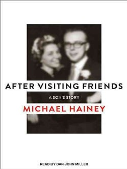 After Visiting Friends: A Son's Story; Library Edition (CD-Audio)