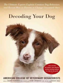 Decoding Your Dog: The Ultimate Experts Explain Common Dog Behaviors and Reveal How to Prevent or Change Unwanted ... (CD-Audio)
