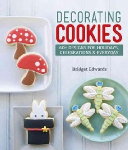 Decorating Cookies: 60+ Designs for Holidays, Celebrations & Everyday (Paperback)