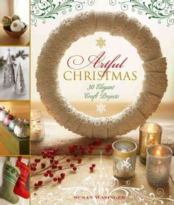 Artful Christmas: 30 Elegant Craft Projects (Paperback)
