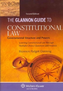 The Glannon Guide to Constitutional Law: Governmental Structure and Powers: Learning Constitutional Law Through M... (Paperback)
