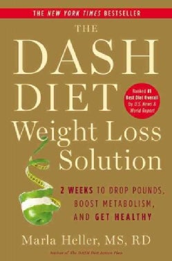 The Dash Diet Weight Loss Solution: 2 Weeks to Drop Pounds, Boost Metabolism and Get Healthy (Hardcover)