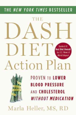 The Dash Diet Action Plan: Proven to Lower Blood Pressure and Cholesterol Without Medication (Paperback)