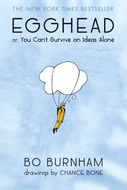 Egghead: Or, You Can't Survive on Ideas Alone (Paperback)