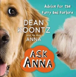 Ask Anna: Advice for the Furry and Forlorn (Hardcover)