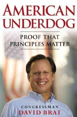 American Underdog: Proof That Principles Matter (Hardcover)