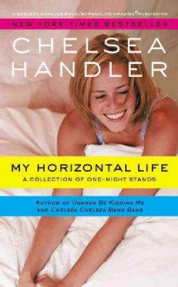 My Horizontal Life: A Collection of One Night Stands (Paperback)