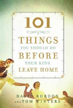 101 Things You Should Do Before Your Kids Leave Home (Hardcover)